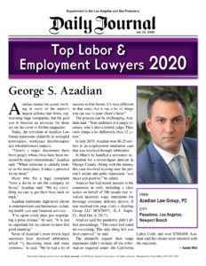 """Los Angeles Wrongful Termination Lawyer, George Azadian, Selected AS """"Top Labor Employment Lawyers 2020"""" By Daily Journal."""